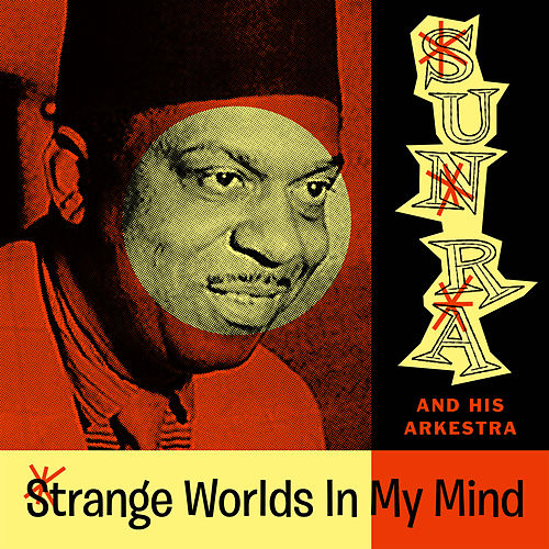 Strange Worlds In My Mind (Space Poetry Volume One) by Sun Ra