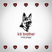K9 Brother by Andy Griggs
