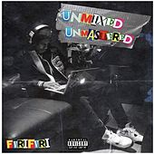 Unmixed & Unmastered by FvriFvri