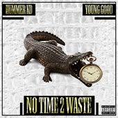No Time 2 Waste de Hummer KD