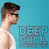 Deep Chill Satisfaction - Lounge Chill, Chillout Vibes, Rest & Relax de Deep House Lounge