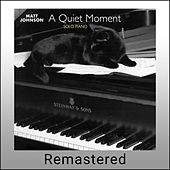 A Quiet Moment (Remastered) by Matt Johnson
