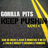 Keep Pushin' (Remix) [feat. The Jacka, Keak da Sneak, Hoodstarz, Mr. Kee, J-Stalin, Roccett, Dragons & Yukmouth] von Gorilla Pits