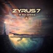 I'm Not Afraid von Zyrus 7