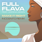 Make It Right (Incognito Remix) de Full Flava