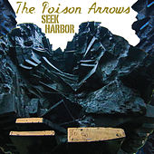 Seek Harbor by The Poison Arrows