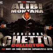 Toujours Ghetto Collector by Alibi montana