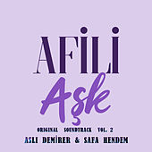 Afili Aşk (Original Soundtrack), Vol.2 von Aslı Demirer