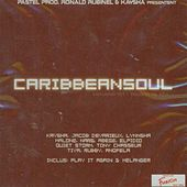 Caribbeansoul, Vol. 1: Music Is Life (Pastel Prod, Ronald Rubinel & Kaysha Present) by Various Artists