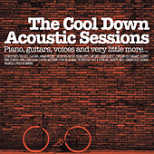 The Cool Down Acoustic Sessions (Piano, guitar, voices and very little more) by Various Artists