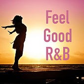 Feel Good R&B by Various Artists