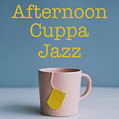 Afternoon Cuppa Jazz di Various Artists