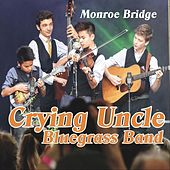 Monroe Bridge by Crying Uncle Bluegrass Band