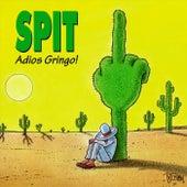Adios Gringo! de Spit