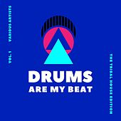 Drums Are My Beat (The Tribal House Edition), Vol. 1 de Various Artists