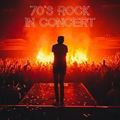 70s Rock in Concert by Various Artists