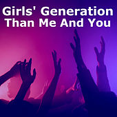 Than Me And Yo by Girls' Generation