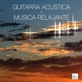 Guitarra Acustica y Musica Relajante de Relajacion y Guitarra Acustica