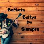 Bachata Exitos de Siempre de Frank Reyes, Joe Vera, Kiko Rodriguez, Luis Miguel del Amargue, Yoskar Sarante