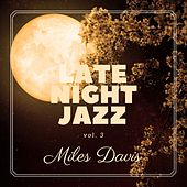 Late Night Jazz: Miles Davis, Vol. 3 van Miles Davis
