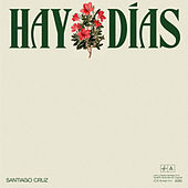 Hay Días by Santiago Cruz