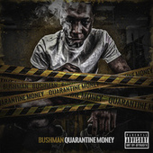 Quarantine Money de Bushman