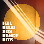 Feel Good 90S Dance Hits de CDM Project, Graham Blvd, Lady Diva, 2 Steps Up, Electric Groove Machine, MoodBlast, Blue Fashion, Movie Sounds Unlimited, Countdown Singers, 2Glory, Silver Disco Explosion, The Comptones, Fresh Beat MCs, Bling Bling Bros, Groovy-G, Down4Pop