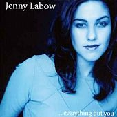 Everything But You by Jenny Labow