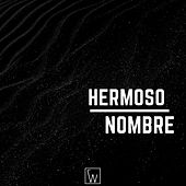 Hermoso Nombre by Vértice Worship