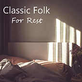 Classic Folk For Rest by Various Artists