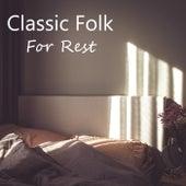 Classic Folk For Rest de Various Artists