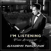 I'm Listening de Alexandre Pachabezian