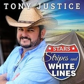 Stars, Stripes, and White Lines de Tony Justice