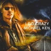 I Go Crazy de Michael Ken