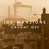 Caught Out by The Mansions
