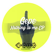 Nothing To Me EP de Gepe