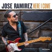 Here I Come by Jose' Ramirez
