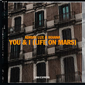 You & I (Life On Mars) de Adrian Lux