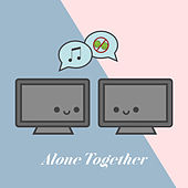 Alone Together by Soul Dot