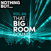 Nothing But... That Big Room Sound, Vol. 08 de Various Artists