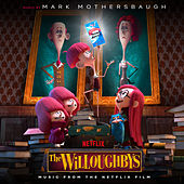The Willoughbys (Music from the Netflix Film) von Mark Mothersbaugh