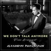 We Don't Talk Anymore de Alexandre Pachabezian
