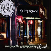 Saxophone Shootout II (Live) by Blue Lunch