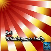 Missin'You So Badly by Zeb