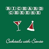 Cocktails With Santa by Richard Cheese
