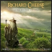 Lord Of The Swings: The Best Of Richard Cheese, Vol. 2 de Richard Cheese