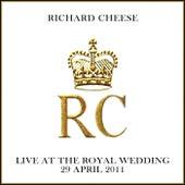 Live at the Royal Wedding de Richard Cheese