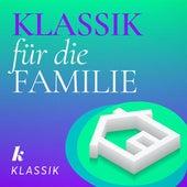 Klassik für die Familie von Various Artists