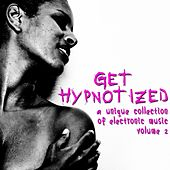 Get Hypnotized (A Unique Collection of Electronic Music, Vol. 2) by Various Artists