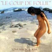 Le coup de follie by Tony Magik